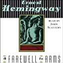 A Farewell to Arms (       UNABRIDGED) by Ernest Hemingway Narrated by John Slattery