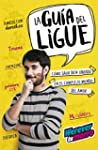 La gu�a del ligue (Werevertumorro): C...