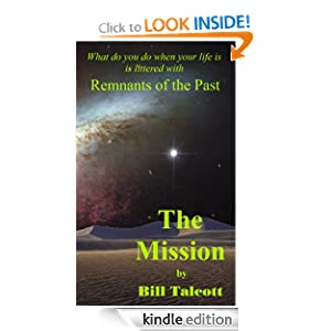 The Mission (Remnants of the Past): Bill Talcott, Tricia Kristufek: Amazon.com: Kindle Store