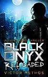 Black Onyx Reloaded - A Superhero Thriller (The Black Onyx Chronicles Book 2)