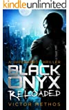 Black Onyx Reloaded - A Superhero Thriller (The Black Onyx Chronicles Book 2)