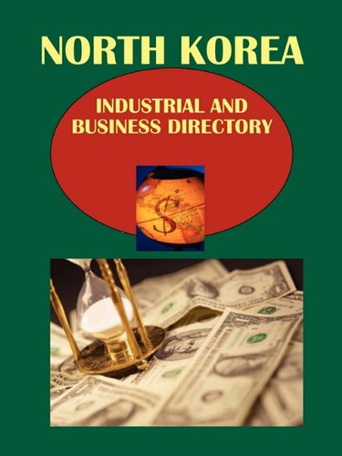 Korea North Industrial and Business Directory Vol 1