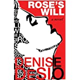 Rose's Will ~ Denise DeSio