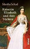 img - for Kaiserin Elisabeth und ihre T chter book / textbook / text book