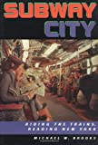 Subway City: Riding the Trains, Reading New York