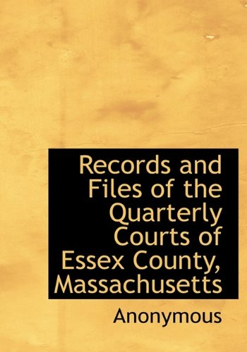 Records and Files of the Quarterly Courts of Essex County, Massachusetts