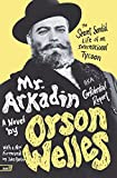 Mr. Arkadin: Aka Confidential Report: The Secret Sordid Life of an International Tycoon (0061689033) by Welles, Orson