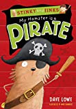 Dave Lowe My Hamster is a Pirate (Stinky & Jinks 5)