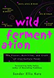 Wild Fermentation: The Flavor, Nutrition, and Craft of Live-Culture FoodsReclaiming Domesticity from a Consumer Culture
