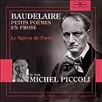 Petits poèmes en prose: Le Spleen de Paris | Charles Baudelaire