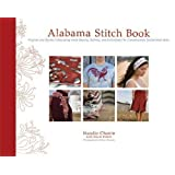 Alabama Stitch Book: Projects and Stories Celebrating Hand-Sewing, Quilting and Embroidery for Contemporary Sustainable...