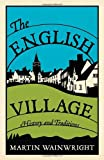img - for The English Village: History and Traditions book / textbook / text book