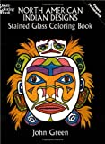 img - for North American Indian Designs Stained Glass Coloring Book (Dover Design Stained Glass Coloring Book) book / textbook / text book