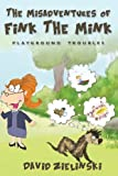 img - for The Misadventures of Fink The Mink: Playground Troubles (Volume 1) book / textbook / text book