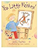 You Little Monkey!: And Other Poems for Young Children
