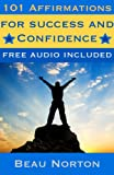 img - for 101 Affirmations for Success and Confidence: Positive affirmations for subconscious programming and attracting abundance (Free binaural beat audio track included) (Affirmations Audio Book 2) book / textbook / text book