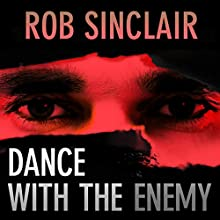Dance with the Enemy: The Enemy Series Book 1 Audiobook by Rob Sinclair Narrated by Paul Thornley