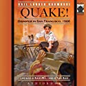 Quake!: Disaster in San Francisco, 1906 (       UNABRIDGED) by Gail Langer Karwoski Narrated by Terry Bregy