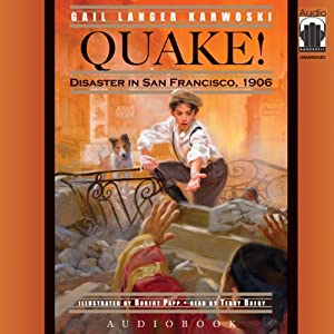 Quake!: Disaster in San Francisco, 1906 | [Gail Langer Karwoski]