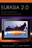 img - for Eurasia 2.0: Russian Geopolitics in the Age of New Media (Russian, Eurasian, and Eastern European Politics) book / textbook / text book