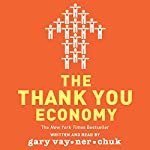 The Thank You Economy | Gary Vaynerchuk