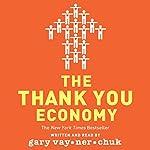 The Thank You Economy | Gary Vaynerchuk