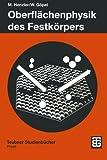 Oberflächenphysik des Festkörpers (Teubner Studienbücher Physik) (German Edition)