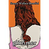 Glimmer ~ Stacey Wallace Benefiel