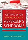 img - for The Complete Guide to Getting a Job for People With Asperger's Syndrome: Find the Right Career and Get Hired [Paperback] [2012] (Author) Barbara Bissonnette book / textbook / text book