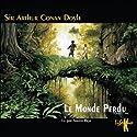 Le Monde Perdu (Les exploits du professeur Challenger 1) | Livre audio Auteur(s) : Arthur Conan Doyle Narrateur(s) : Xavier Béja