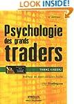 PSYCHOLOGIE DES GRANDS TRADERS 2E �D.