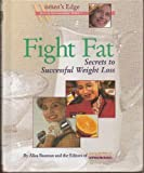 img - for Fight Fat: Secrets to Successful Weight Loss (Women's Edge Health Enhancement Guides) book / textbook / text book