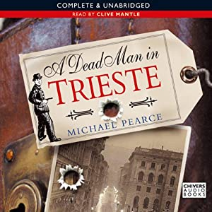 A Dead Man In Trieste | [Michael Pearce]