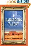 A Dangerous Talent (An Alix London My...
