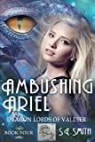 img - for Ambushing Ariel (Dragon Lords of Valdier: Book 4) book / textbook / text book