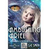 Ambushing Ariel (Dragon Lords of Valdier: Book 4) ~ S. E. Smith