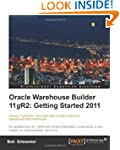Oracle Warehouse Builder 11g R2: Gett...