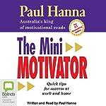The Mini Motivator | Paul Hanna