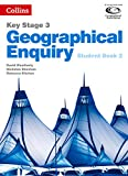 Geography Key Stage 3 - Collins Geographical Enquiry: Student Book 2 (Collins Key Stage 3 Geography)