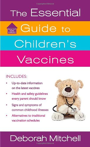 The Essential Guide To Children'S Vaccines (Healthy Home Library)
