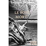 Le Bois mortpar Laurent Bettoni