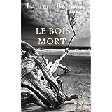 Le Bois mortpar Laurent Bettoni