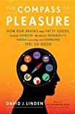 "David Linen, ""The Compass of Pleasure: How Our Brains Make Fatty Foods, Orgasm, Exercise, Marijuana, Generosity, Vodka, Learning, and Gambling Feel So Good"" (Viking, 2011)"