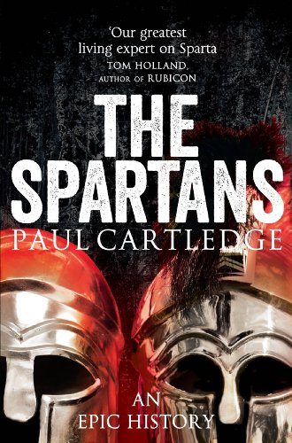 Paul Cartledge - The Spartans: An Epic History (English Edition)