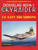 Image of Douglas AD/A-1 Skyraider: Part Two (Naval Fighters)