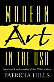 Modern Art in the USA: Issues and Controversies of the 20th Century (0130361380) by Hills, Patricia