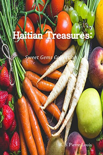 Haitian Treasures: Sweet Gems Collection by R.S Pierre-Louis
