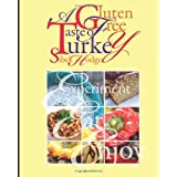 A Gluten Free Taste of Turkeyby Sibel Hodge