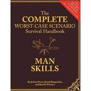 Complete Worst-Case Scenario Survival Handbook: Man Skills (Worst Case Scenario Survival)
