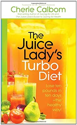 The Juice Lady's Turbo Diet: Lose ten pounds in ten days-the healthy way! from Siloam
